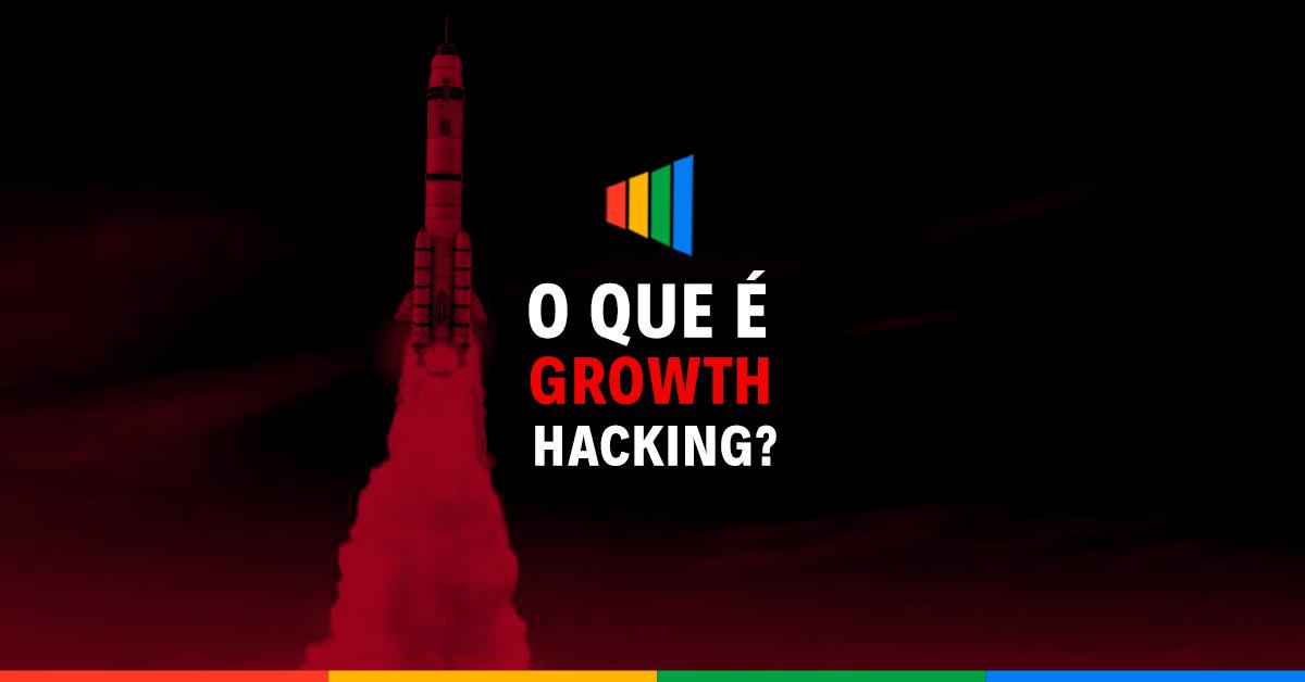 Saiba o que é Growth Hacking e como usá-lo para alavancar vendas