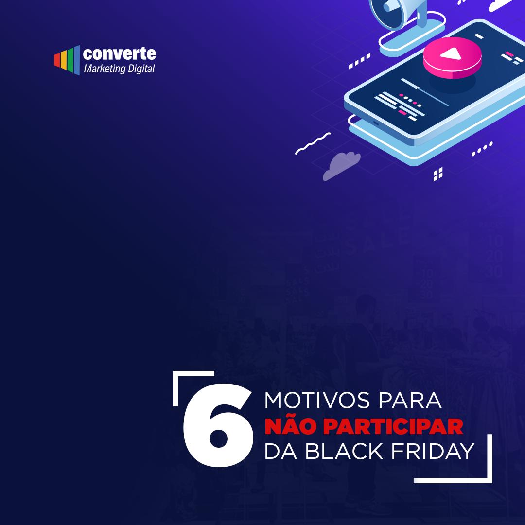 6 motivos para NÃO PARTICIPAR da Black Friday.