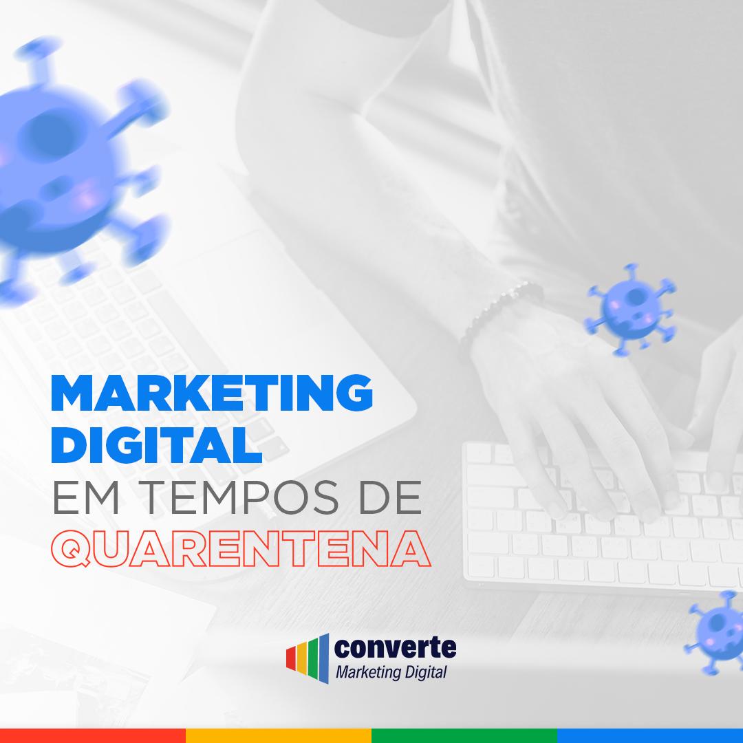 Marketing Digital em tempos de quarentena.